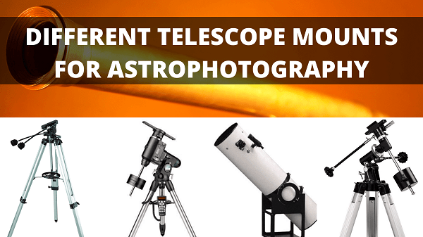 different telescope mounts for astrophotography
